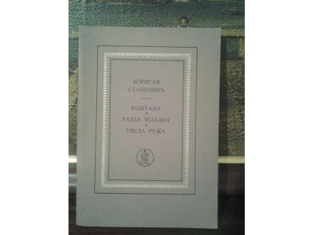 Kostana, Gazda Mladen, Uvela ruza - Borisav Stankovic