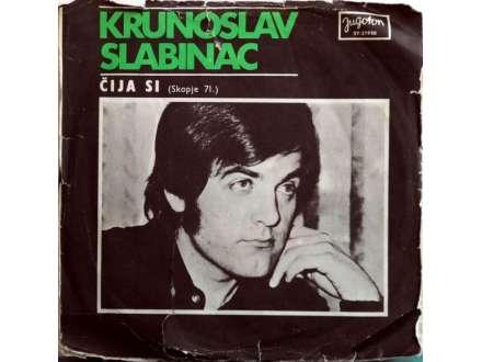 Krunoslav Kićo Slabinac - Čija Si