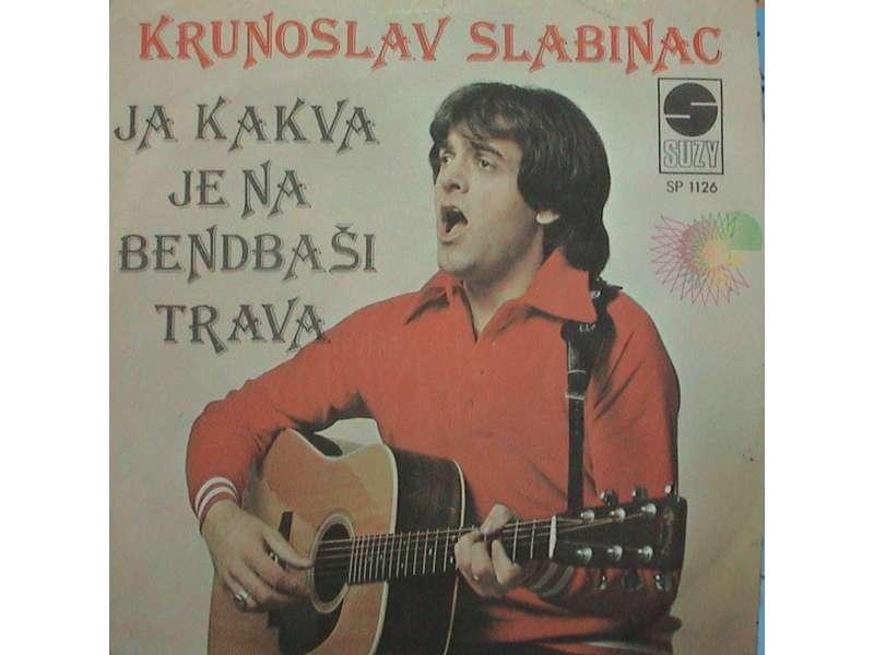 Krunoslav Kićo Slabinac - Ja Kakva Je Na Bendbaši Trava / Šeherezada