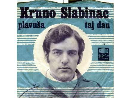 Krunoslav Kićo Slabinac - Plavuša / Taj Dan