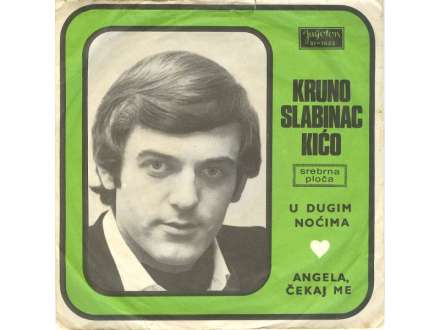 Krunoslav Kićo Slabinac - U Dugim Noćima / Angela, Čekaj Me