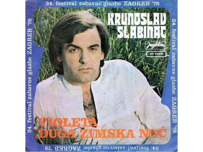 Krunoslav Kićo Slabinac - Violeta / Duga Zimska Noć