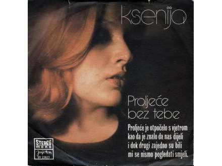 Ksenija Erker - Reci Mi Istinu / Proljeće Bez Tebe