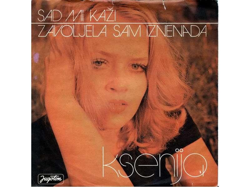 Ksenija Erker - Sad Mi Kaži / Zavoljela Sam Iznenada