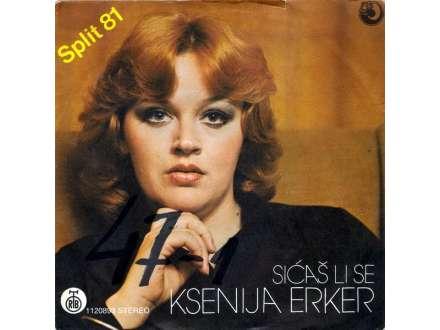 Ksenija Erker - Sićaš Li Se