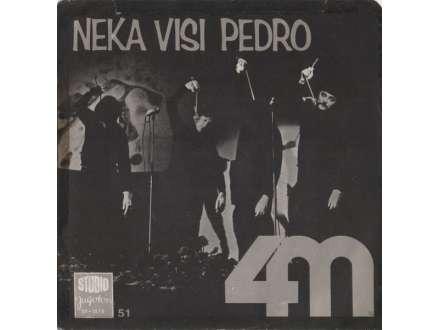 Kvartet 4M - Neka Visi Pedro / Došlo Vrijeme