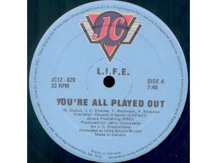 L.I.F.E. - You`re All Played Out