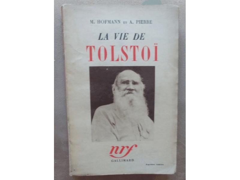 LA VIE DE TOLSTOI - M. HOFMANN ET A. PIERRE