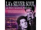 LA`s Silver Soul:Lee Silver`s Symphonic Productions NOV