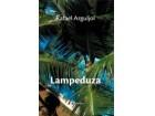 LAMPEDUZA - Jedna mediteranska priča - Rafael Arguljol
