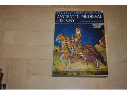 LAROUSSE ENCYLOPEDIA OF ANCIENT & MEDIEVAL HISTORY