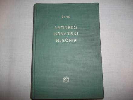 LATINSKO HRVATSKI RJEČNIK - Milan Žepić