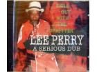 LEE PERRY - A SERIOUS DUB - CHILL OUT WITH THE UPSETTER