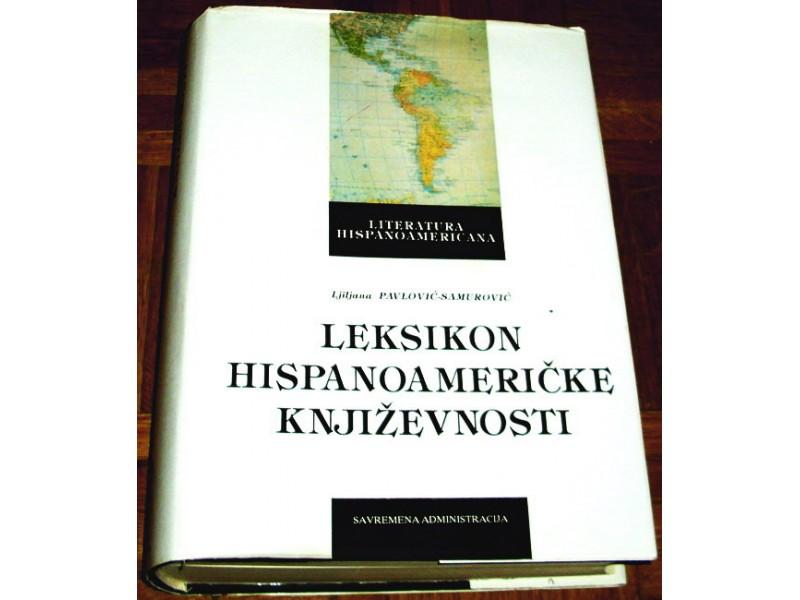 LEKSIKON HISPANOAMERIČKE KNJIŽEVNOSTI - Lj. Pavlović