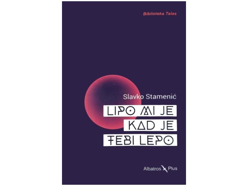 LIPO MI JE KAD JE TEBI LEPO - Slavko Stamenić
