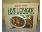 LIVE LONGER COOKBOOK Readers`s Digest