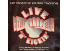 LIVE`N`KICKIN -10 OF THE GREATEST LIVE ROCK TRACKS EVER