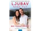 LJUBAV NAĐE PUT - Nik i Kanae Vujičić