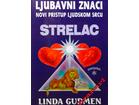 LJUBAVNI ZNACI: STRELAC - Linda Gudmen