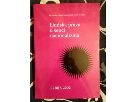 LJUDSKA PRAVA U SENCI NACIONALIZMA : Srbija 2002