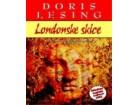 LONDONSKE SKICE - Doris Lesing