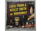 LOUIS PRIMA & KEELEY SMITH - ON BROADWAY