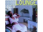 LOUNGE CLUB - 15 GROOVY TRACKS TO CHILL OUT