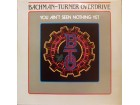LP: BACHMAN-TURNER OVERDRIVE-YOU AIN`T SEEN NOTHING YET