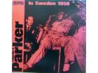 LP: CHARLIE PARKER - IN SWEDEN 1950 (JAPAN PRESS)