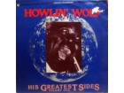 LP: HOWLIN` WOLF - HIS GREATEST SIDES VOL. ONE