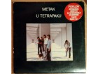 LP METAK - U tetrapaku (1979) 2. pressing, MINT