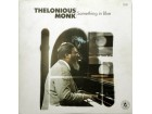 LP: THELONIOUS MONK - SOMETHING IN BLUE (JAPAN PRESS)