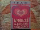 LUJZA L. HEJ - MEDITACIJE ZA ISCELJENJE VASEG ZIVOTA