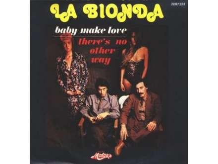 La Bionda - Baby Make Love / There`s No Other Way