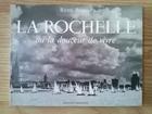 La Rochelle Ou La Douceur De Vivre