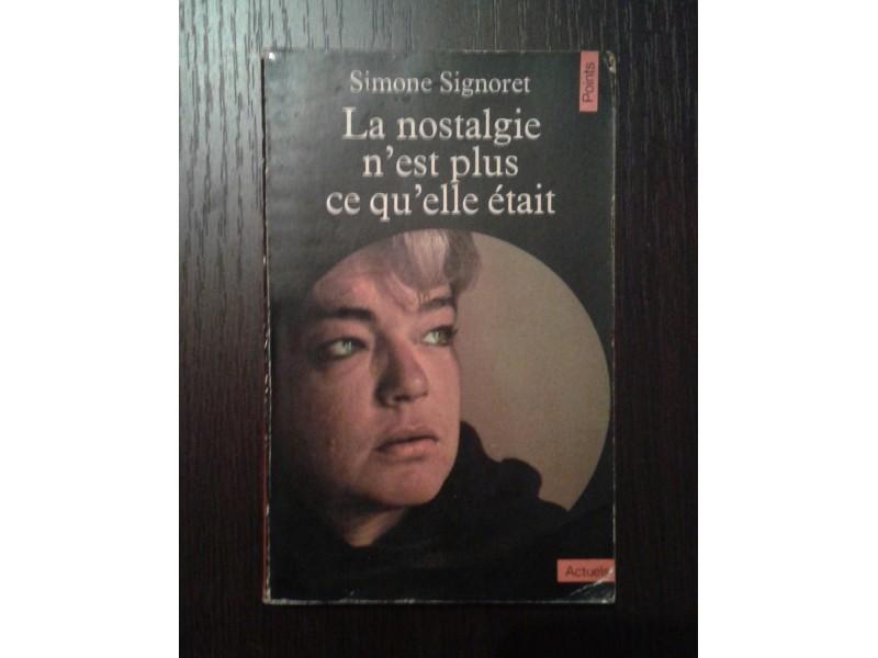 La nostalgie n`est plus ce qu`elle etait  - S. Signoret