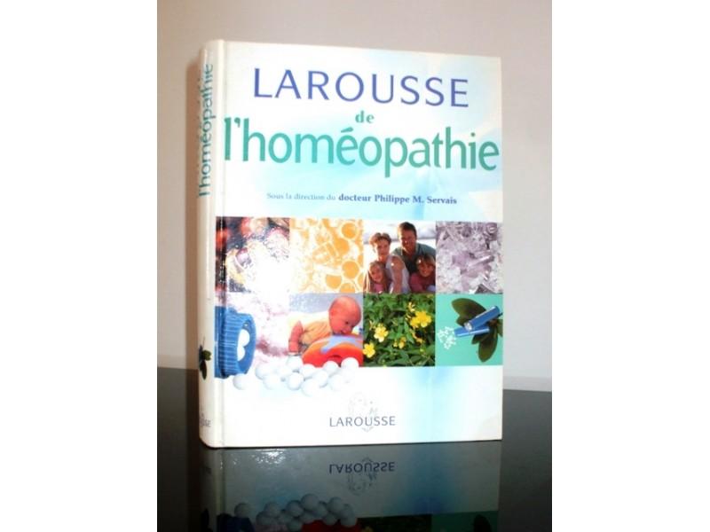 Larousse de I`homeopathie, P.M.Servais ,novo