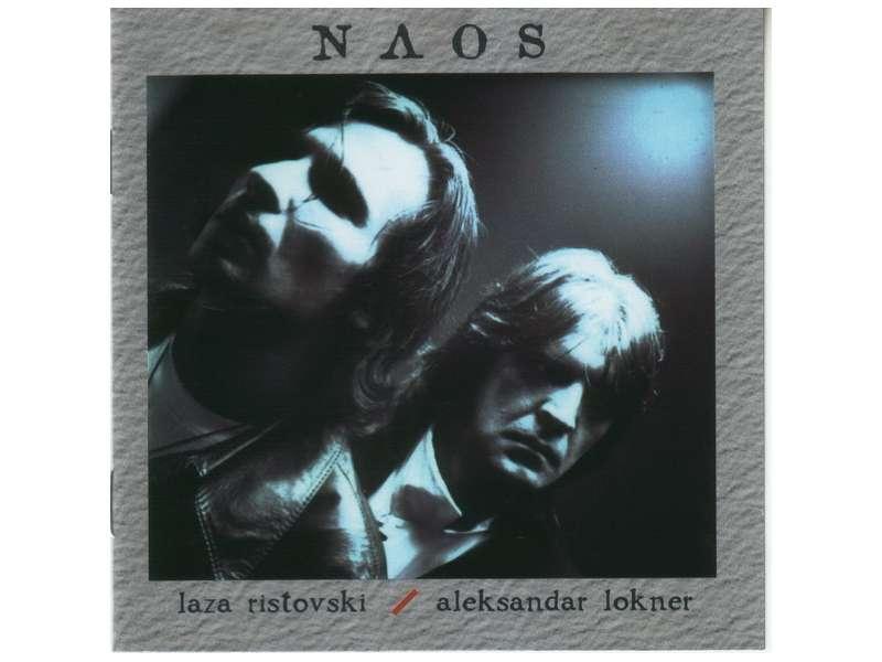 Laza Ristovski, Saša Lokner - Naos