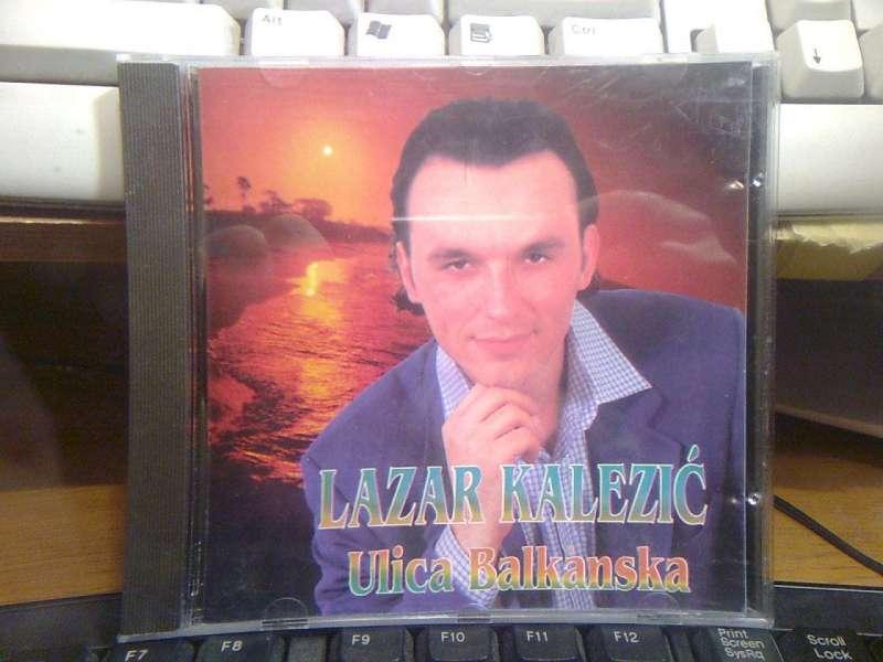 Lazar Kalezic - Ulica Balkanska