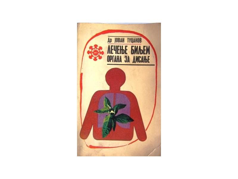 Lečenje biljem organa za disanje - Dr Jovan Tucakov