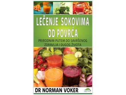 Lečenje sokovima od povrća - Norman Voker