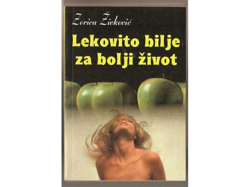 Lekovito bilje za bolji zivot - Zorica Zivkovic