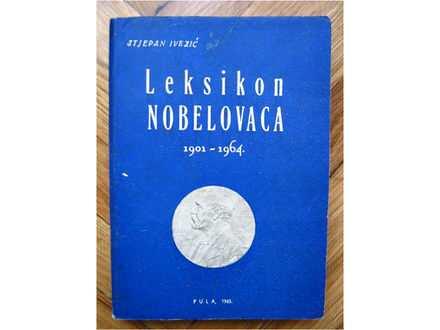 Leksikon nobelovaca (1901 - 1964) - Stjepan Ivezić