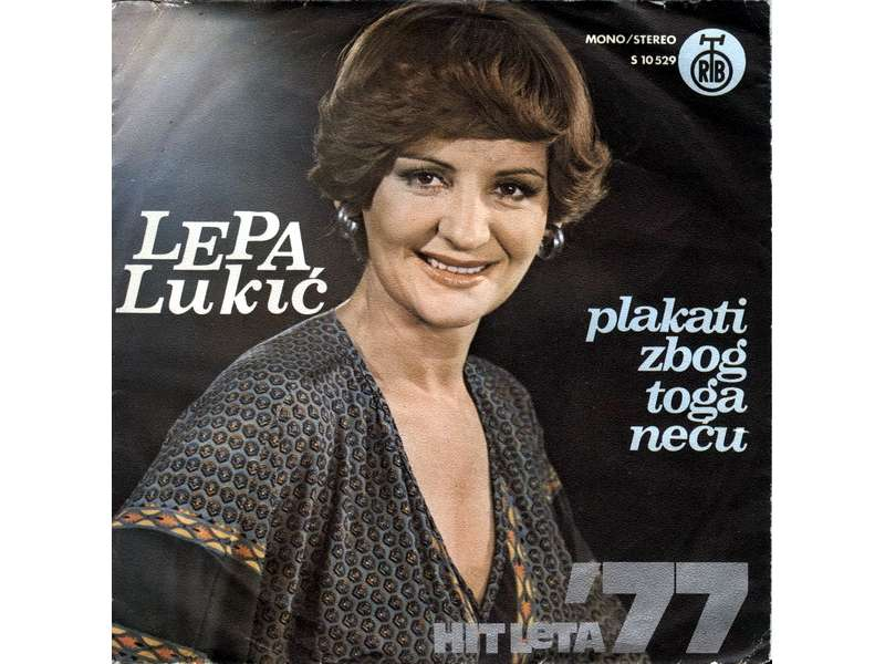 Lepa Lukić - Plakati Zbog Toga Neću