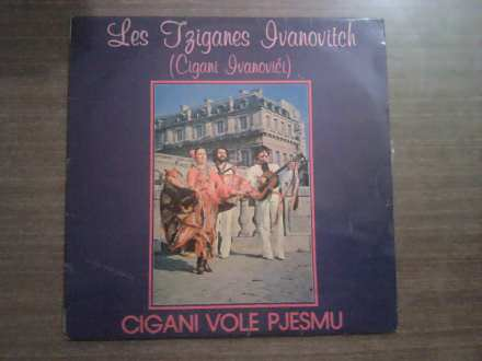 Les Tziganes Ivanovitch - Cigani Vole Pjesmu