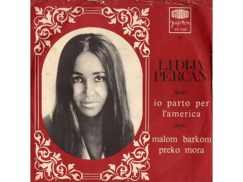 Lidija Percan - Io Parto Per L`America / Malom Barkom Preko Mora
