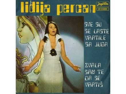 Lidija Percan - Sve Su Se Laste Vratile Sa Juga / Zvala Sam Te Da Se Vratiš
