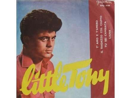 Little Tony - T`Amo E T`Amero / Il Ragazzo Col Ciuffo / Tu Sei Cambiata / Liana