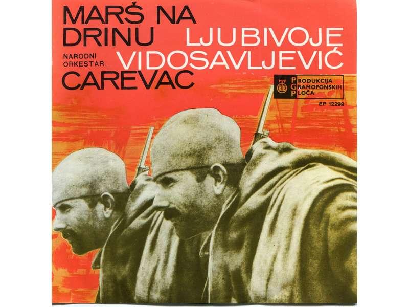 Ljubivoje Vidosavljević, Narodni Orkestar Carevac - Marš Na Drinu