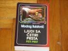 Ljudi sa četiri prsta Peti prst - Miodrag Bulatovic